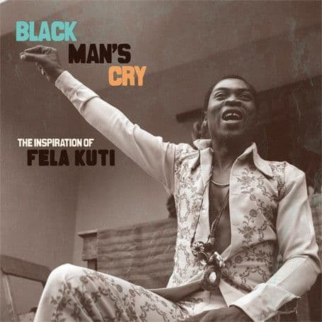 Various<br>Black Man's Cry: The Inspiration Of Fela Kuti<br>CD, Comp
